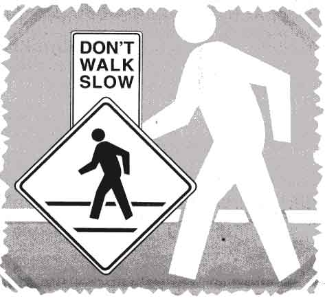 Don't Walk Slow